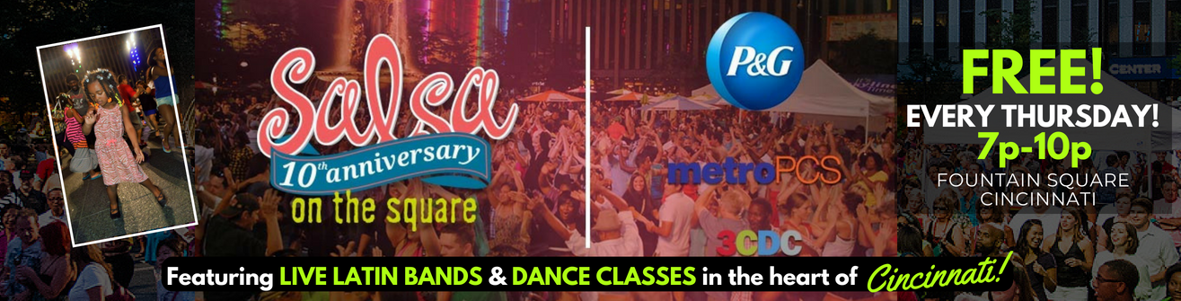Salsa On The Square - Cincinnati's free Thursday night event featuring Live Latin music and salsa dancing!